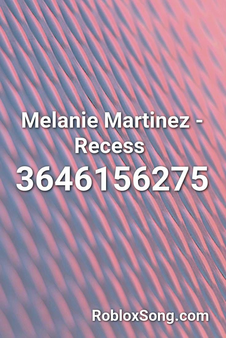 Melanie Martinez Recess Roblox Id Roblox Music Codes Melanie Martinez Roblox Songs