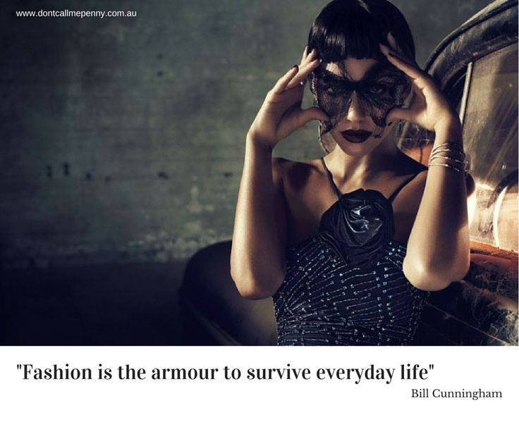 Fashion is the armour to survive everyday #fashion #style #stylequotes #dontcallmepenny