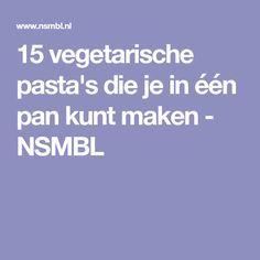 15 vegetarische pasta's die je in één pan kunt maken - NSMBL