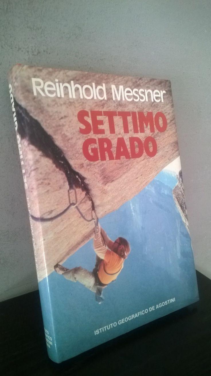 """""""Settimo grado"""" Reinhold Messner, seconda edizione De Agostini, 1973"""