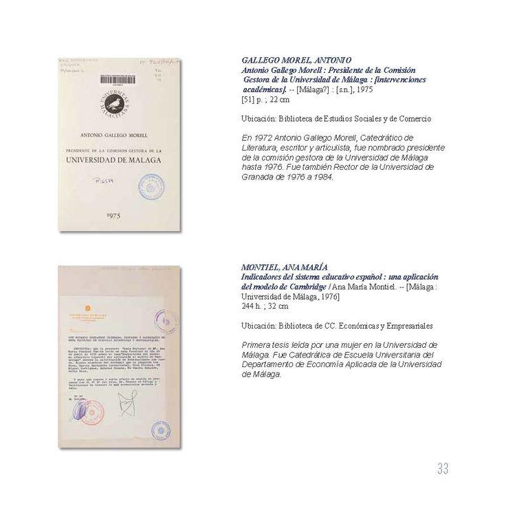 Antonio Gallego Morell : Presidente de la Comisión Gestora de la Universidad de Málaga : [intervenciones académicas]. -- 1975. Indicadores del sistema educativo español : una aplicación del modelo de Cambridge / Ana María Montiel. -- [Málaga : Universidad de Málaga, 1976]. Ejemplares localizables en http://jabega.uma.es/