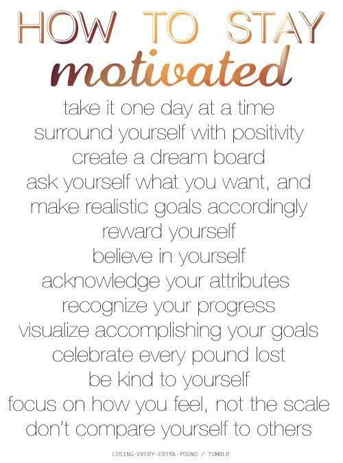 How to stay motivated every single day, every single obstacle, every single moment. http://www.connectwithgina.com/stay-motivated/