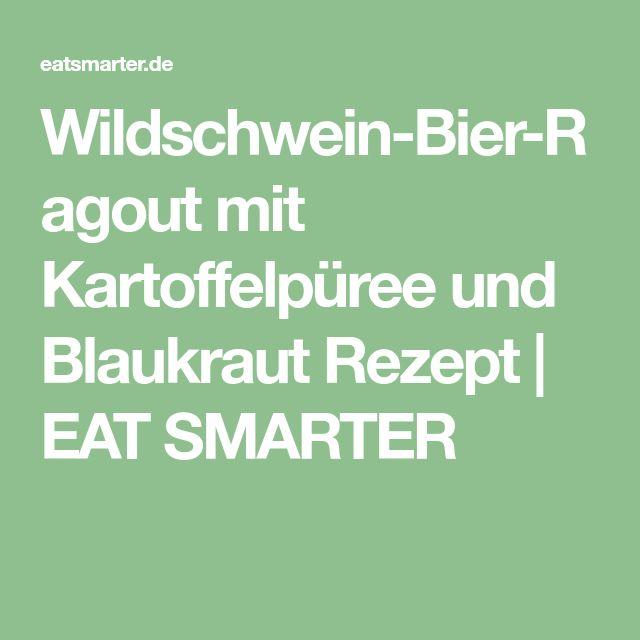 Wildschwein-Bier-Ragout mit Kartoffelpüree und Blaukraut Rezept   EAT SMARTER
