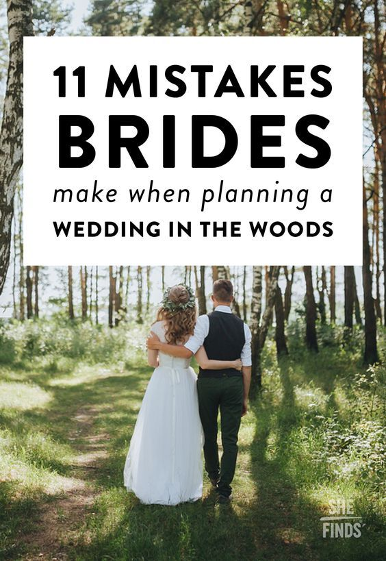 11 Mistakes Brides Make When Planning A Wedding In The Woods