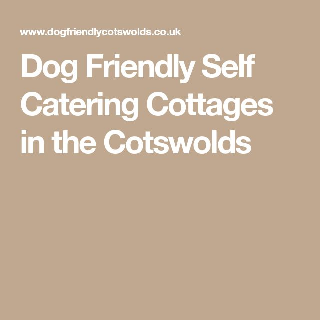 Dog Friendly Self Catering Cottages in the Cotswolds