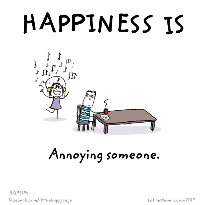 Happiness is.. annoying your colleague :D