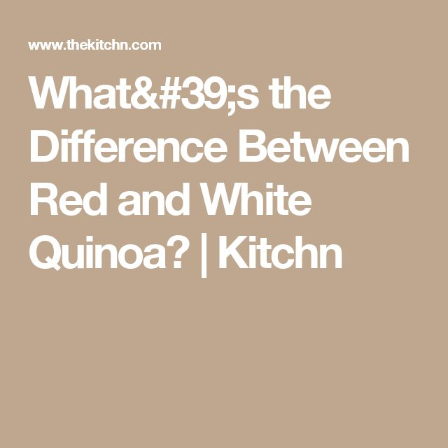 What's the Difference Between Red and White Quinoa?   Kitchn