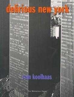 Delirio de Nueva York, Rem Koolhas.  http://ebookbrowsee.net/koolhaas-rem-delirio-de-nueva-york-pdf-d451259636