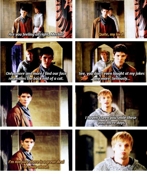 It was moments like this that you could see how much Arthur really cared about Merlin - no matter how hard it was to see - and I love it. I really loved these moments. They truly were brothers in all but blood. - KN