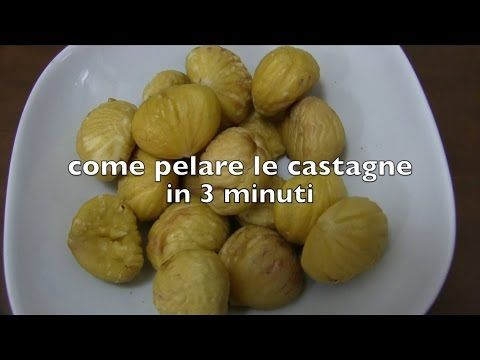 Come Spellare le Castagne o i Marroni in tre Minuti - YouTube