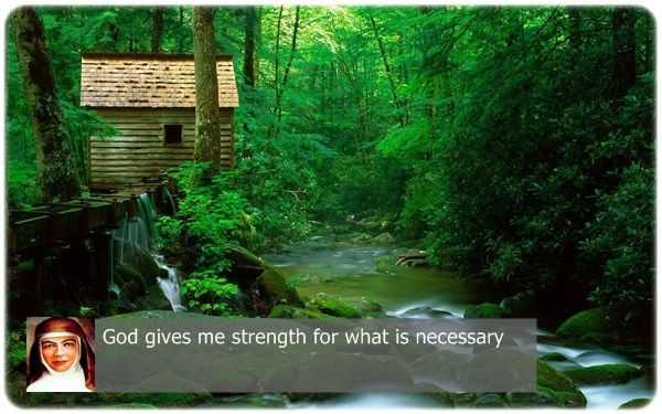 God gives me strength for what is necessary