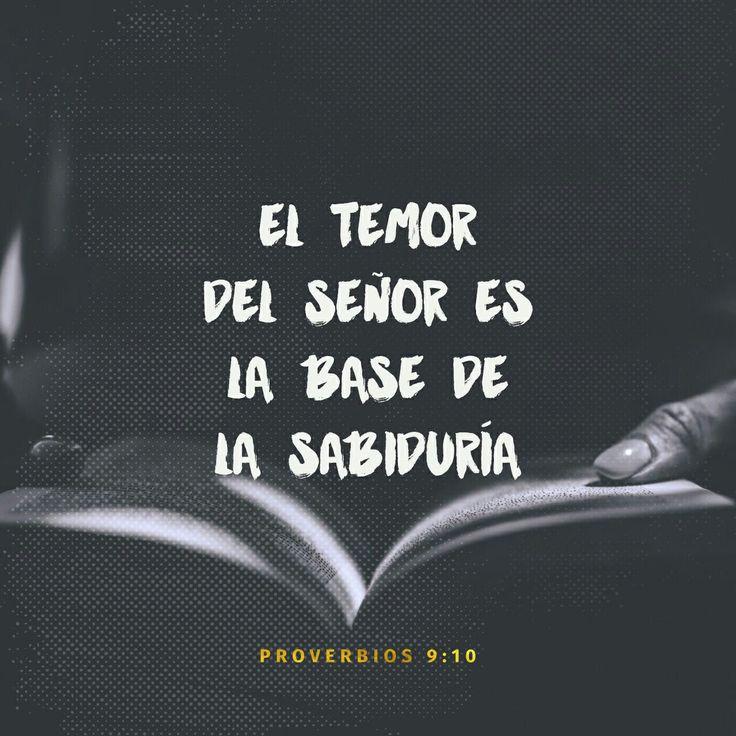 El temor de Jehová es el principio de la sabiduría, Y el conocimiento del Santísimo es la inteligencia. Proverbios 9:10