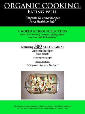 "Organic Cooking: Eating Well: ""300 Simple Organic Gourmet Recipes for a Healthier Life"" Read more at http://www.booktopia.com.au/organic-cooking-world-school-publication/prod9781425912352.html?clickid=VbJ3gtRG83gk36r11XSxC2zvUkVT54zdPU-i1I0&bk_source_id=91168&bk_source=DGM #organic food #cookbooks"