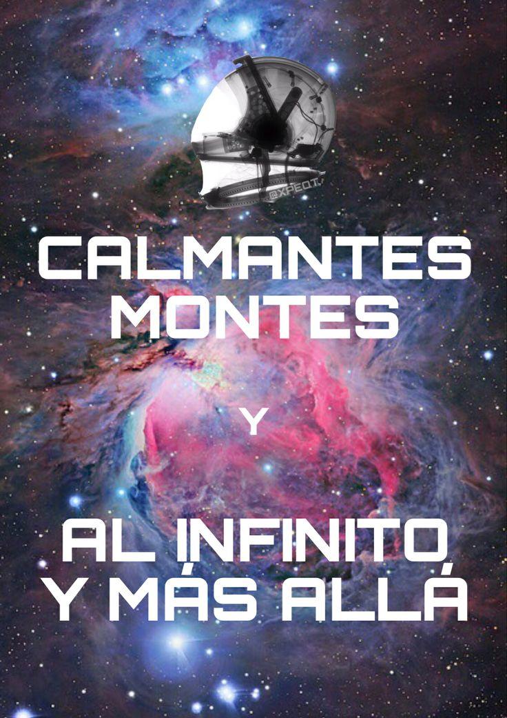 Calmantes montes y al infinito y más allá.