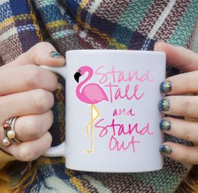 stand tall and stand out flamingo coffee mug