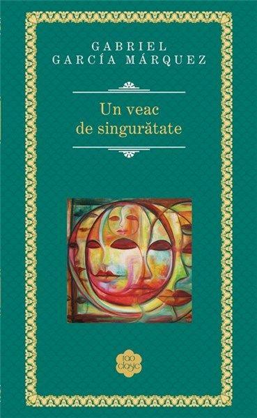 Un veac de singuratate de Gabriel Garcia Marquez editie 2015