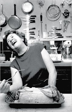 "julia childs: ""I think every woman should own a blow torch"""