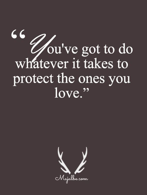 Protect The One That You Love Love Quotes