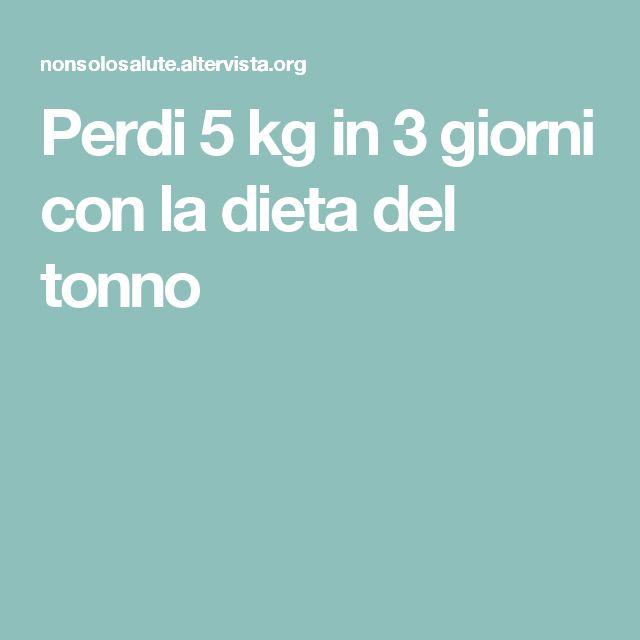 Perdi 5 kg in 3 giorni con la dieta del tonno