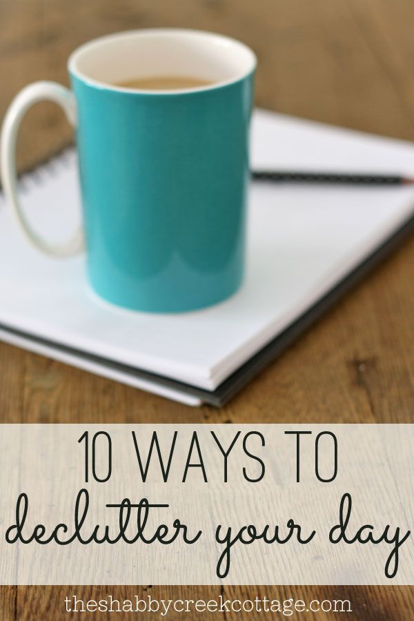 10 ways to declutter your day (time management tips from a mom)