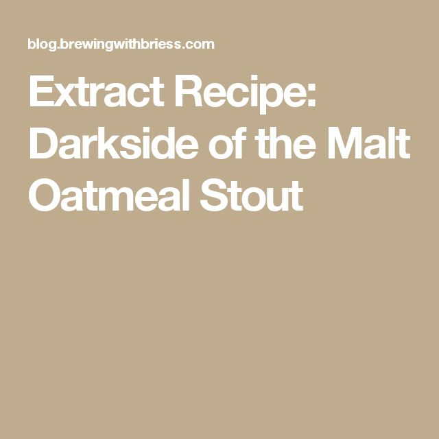 Extract Recipe: Darkside of the Malt Oatmeal Stout