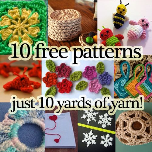 Crochet Patterns Small Projects : 10 yards or less? No problem! These patterns use just a ...