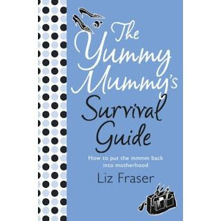 The Yummy Mummy's Survival Guide by Liz Fraser #review