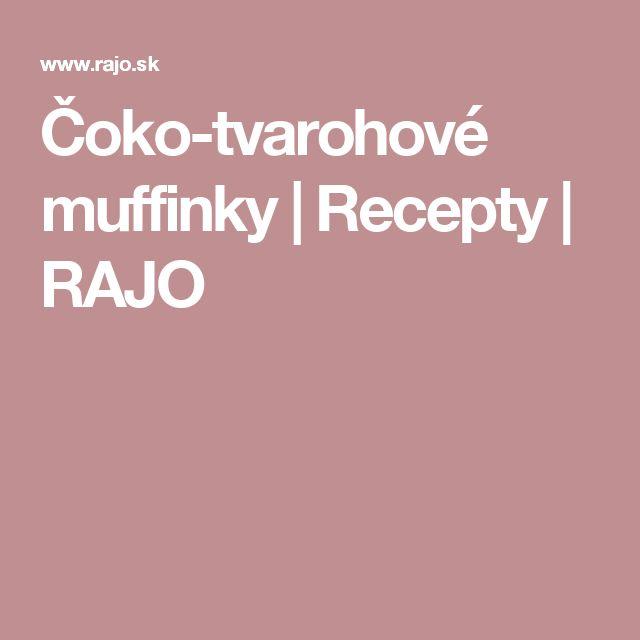 Čoko-tvarohové muffinky | Recepty | RAJO