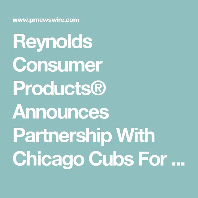 Reynolds Consumer Products® Announces Partnership With Chicago Cubs For 2015 Season