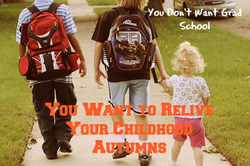 You Don't Want Grad School. You Want Your Childhood Autumn Back. | Working Self