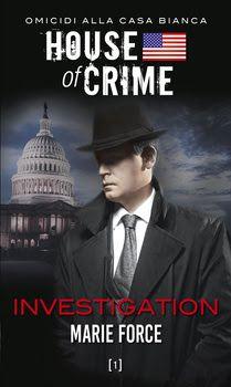 House of Crime: potere scandali e omicidi all'ombra della Casa Bianca. http://pupottina.blogspot.it/2016/01/investigation-di-marie-force.html