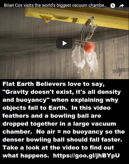 Bowling ball and feathers falling in a vacuum -  The force of GRAVITY accelerates object on the surface of the Earth at approximately  9.8 m/s/s .  This simple experiment debunks the Flat Earth Theory of density and buoyancy.   #FlatEarth #Physics
