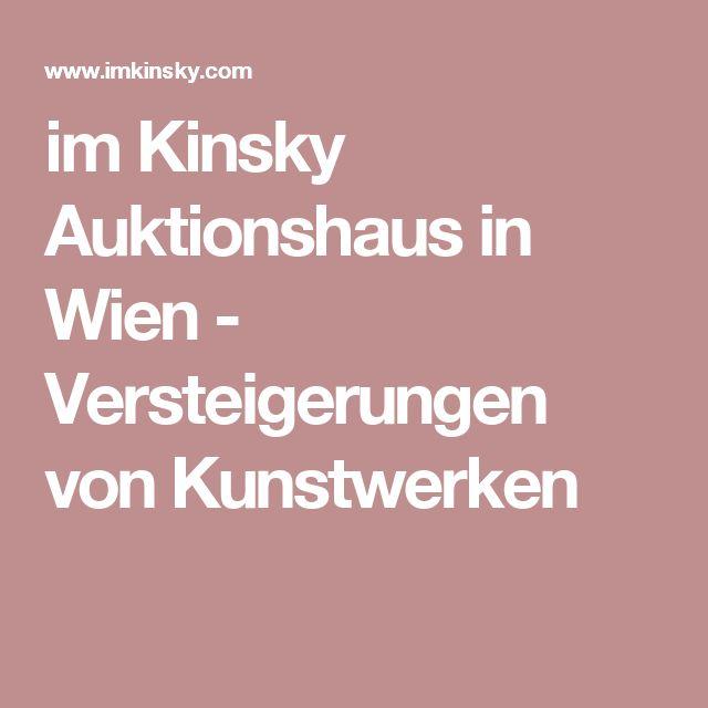 im Kinsky Auktionshaus in Wien - Versteigerungen von Kunstwerken
