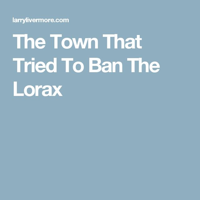 The Town That Tried To Ban The Lorax