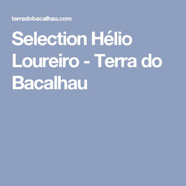 Selection Hélio Loureiro - Terra do Bacalhau