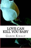 CANADIAN DETECTIVE-ROMANCE FOR CANADA DAY! ON SALE ! Love Can Kill You Baby, an ebook by Gabor Kiraly at Smashwords