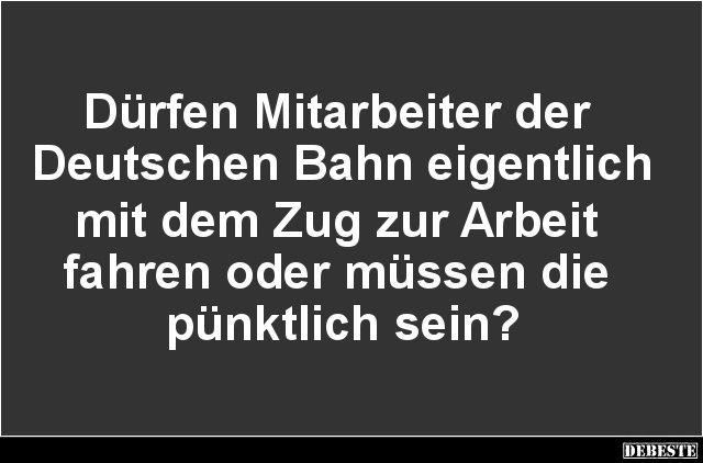 Dürfen Mitarbeiter der Deutschen Bahn eigentlich..? | Lustige Bilder, Sprüche, Witze, echt lustig