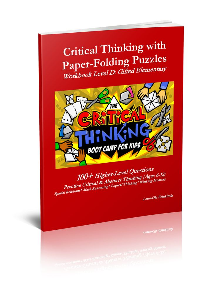 critical thinking for adults This hands-on creativity and critical-thinking course (workshop / training program / seminar) teaches techniques for determining whether the right questions are being.