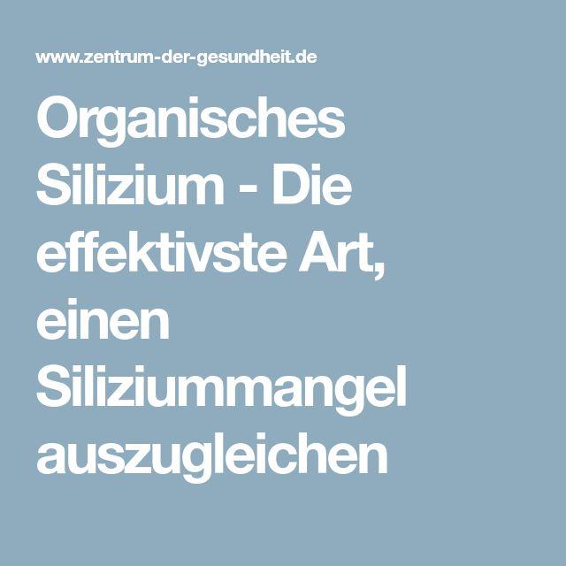 Organisches Silizium - Die effektivste Art, einen Siliziummangel auszugleichen