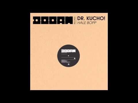 "▶ Dr. Kucho! ""Hale Bopp"" (Original Mix) - YouTube"