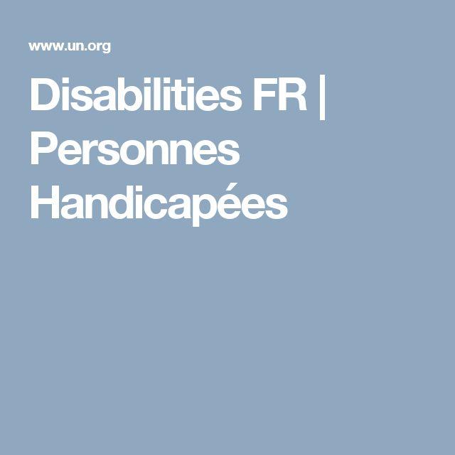 Disabilities FR   Personnes Handicapées