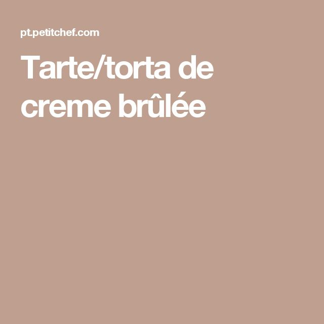 Tarte/torta de creme brûlée