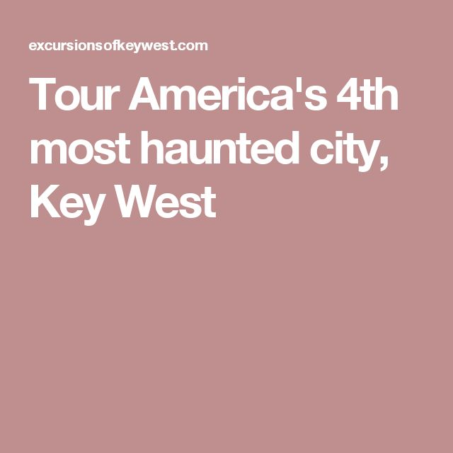 Tour America's 4th most haunted city, Key West
