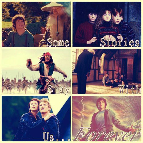 some stories stay with us forever :) Lord of the rings, harry potter, pirates of the Caribbean, Chronicles of Narnia, The Hunger Games, Percy Jackson