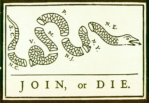 The famous join or die cartoon by Benjamin franklin, intended to show that the colonies must act as one or perish.