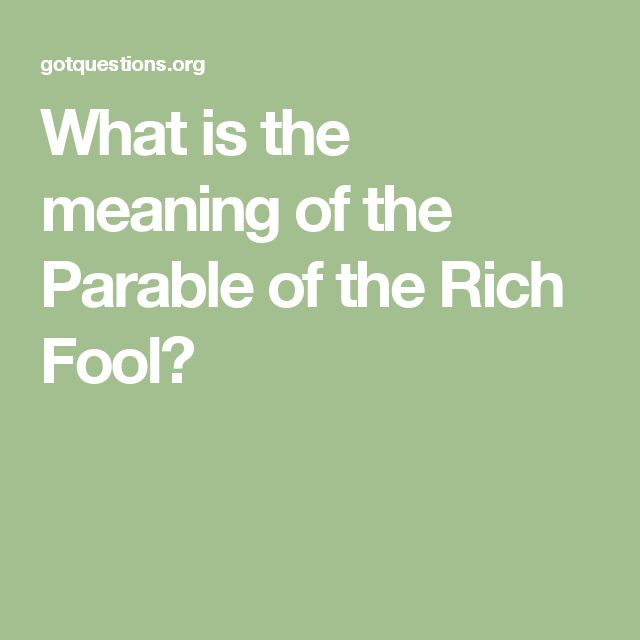 What is the meaning of the Parable of the Rich Fool?