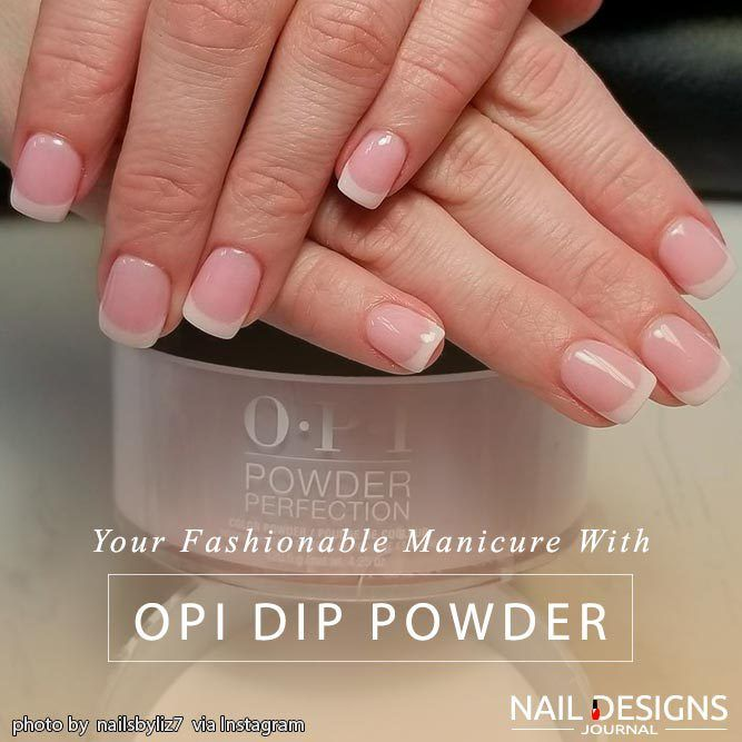 Everything That You Should Know About Dip Powder Nails Dip Powder From Opi Nails Nailart Naildesigns Dipped Nails Dip Powder Nails Powder Nails