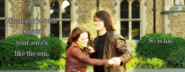 """""""Except, when you're with Dimitri, your aura's like the sun. So is his.""""  Sonja--Last Sacrifice"""