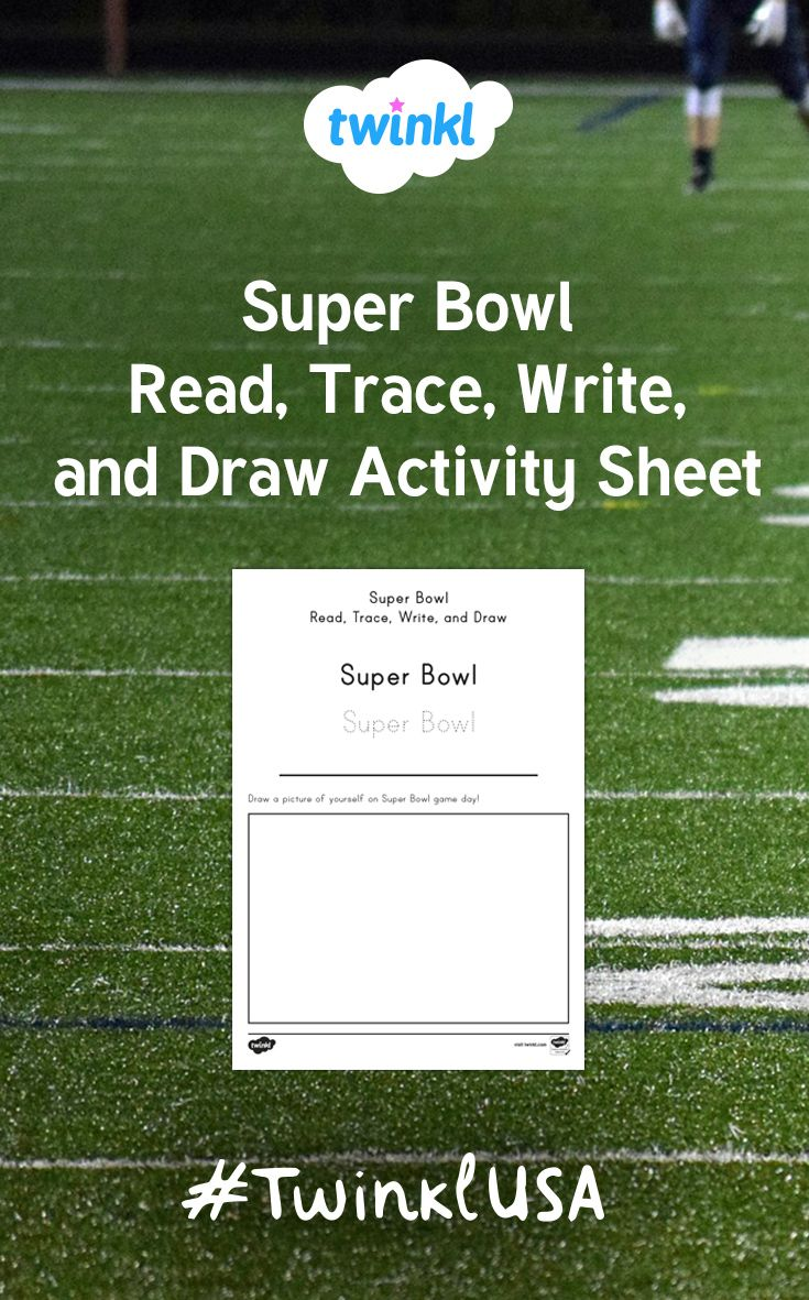 Use This Super Bowl Activity Sheet To Support Your Children As They Practice Reading Tracing Writing And Drawing Super Bowl Teaching Teaching Resources [ 1181 x 735 Pixel ]