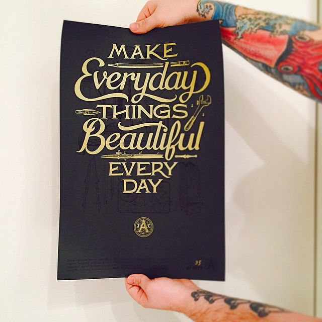 Make Everyday Things Beautiful Every Day from Joseph Alessio http://josephalessio.squarespace.com #typography